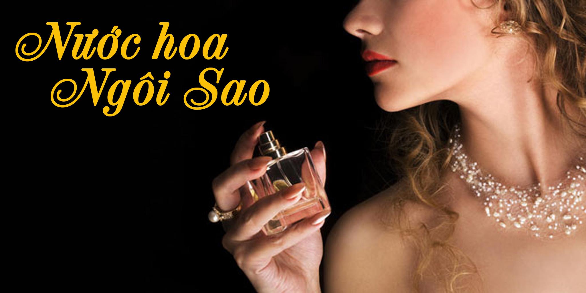 Shop nước hoa Ngôi sao – Nồng nàn và quyến rũ!