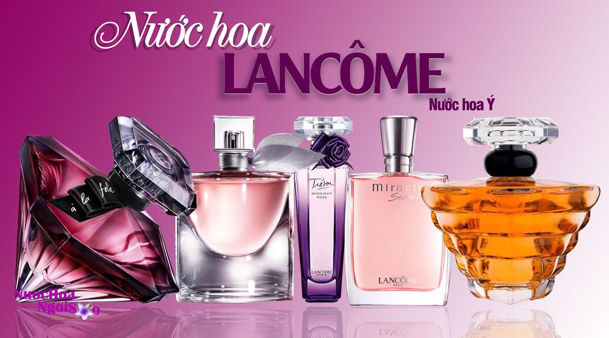 Top 5 chai nước hoa Lancome được yêu thích nhất