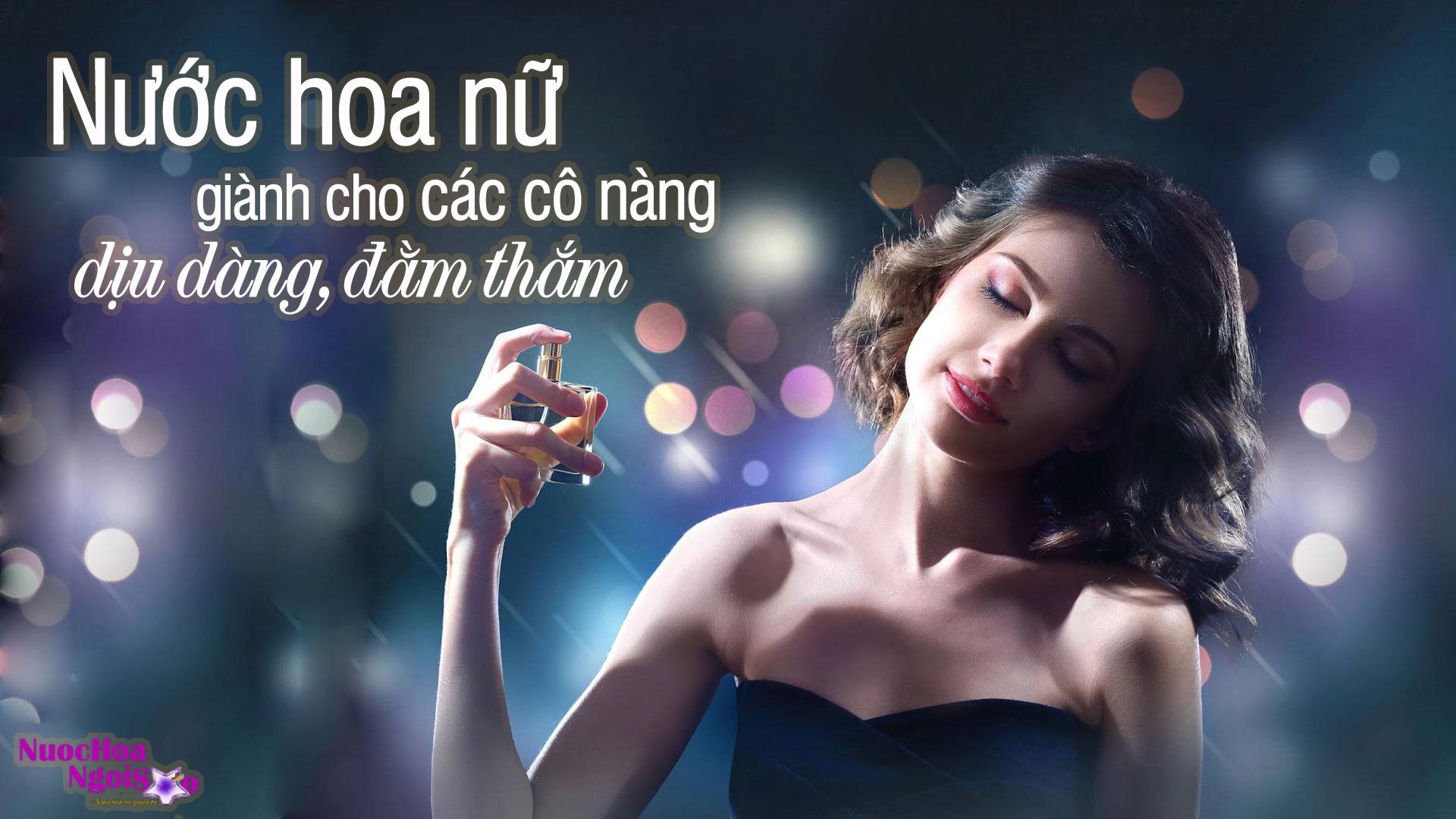 Gợi ý 3 chai nước hoa nữ thơm lâu giá rẻ mùi dịu ngọt giành cho các cô nàng dịu dàng